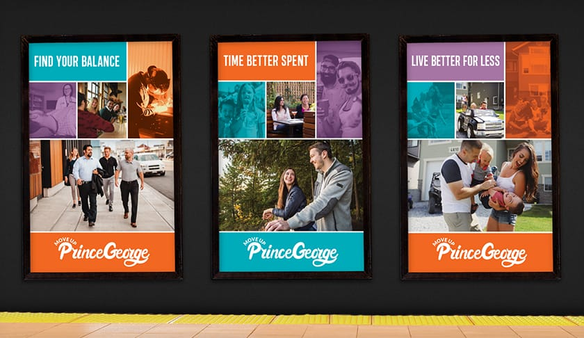 Move Up Prince George Skytrain Platform ads showcase the three themes; working, lifestyle and family/housing affordability.